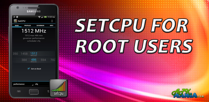 SetCPU – The Ultimate Performance Enhancer For Your Android