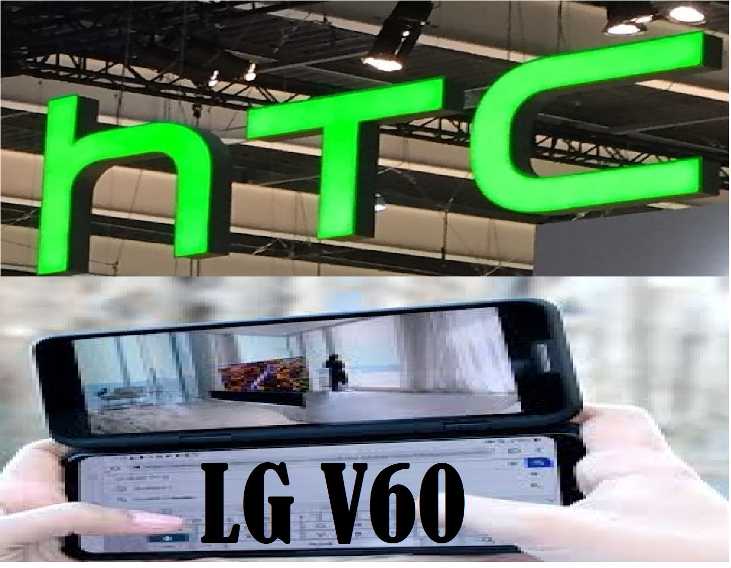 Android Today: HTC suspends UK sales; and is LG's foldable device will be the new LG V60?